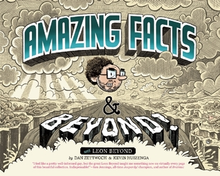 Amazing Facts and Beyond by Dan Zettwoch, Kevin Huizenga