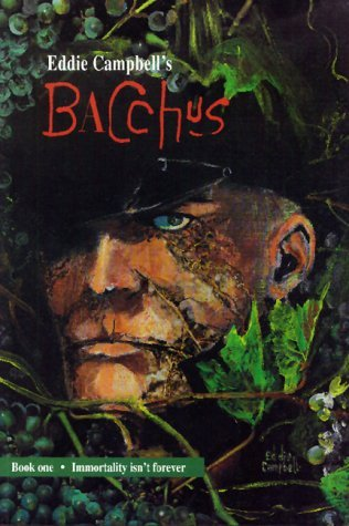 Bacchus, Vol. 1: Immortality Isn't Forever by Eddie Campbell, Neil Gaiman