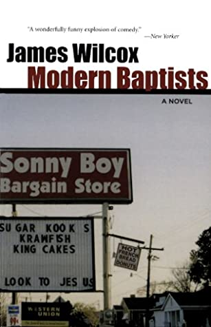 Modern Baptists: A Novel (Voices of the South) by James Wilcox