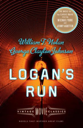 Logan's Run: Vintage Movie Classics by George Clayton Johnson, William F. Nolan