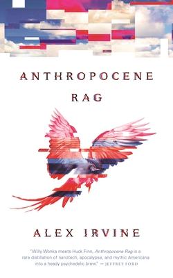 Anthropocene Rag by Alexander C. Irvine
