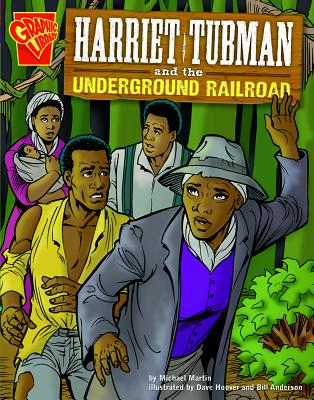 Harriet Tubman and the Underground Railroad by Michael J. Martin