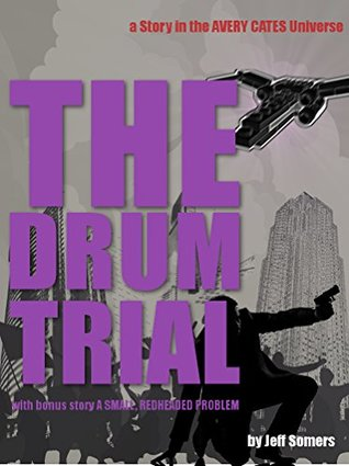 The Drum Trial: A Story in the Avery Cates Universe by Jeff Somers