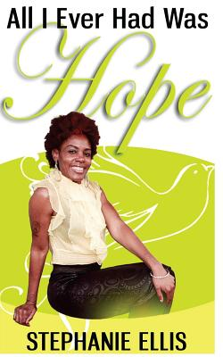 All I Ever Had Was Hope by Stephanie Ellis