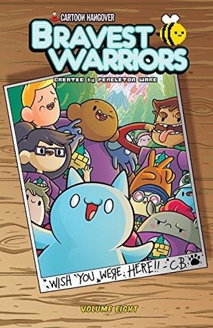 Bravest Warriors Vol. 8 by Pranas Naujokaitis, Ian McGinty, Kate Leth