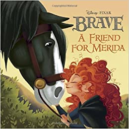 A Friend for Merida (Brave) by Irene Trimble