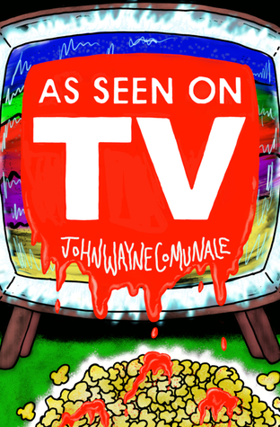 As Seen On T.V. by John Wayne Comunale