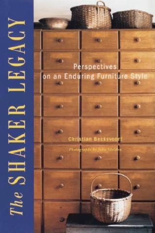 Shaker Legacy by Christian Becksvoort, John Sheldon