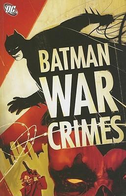 Batman: War Crimes by Andersen Gabrych, Devin Grayson, Bill Willingham, Giuseppe Camuncoli, Will Pfeifer, Bruce Jones, Pete Woods