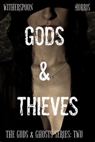 Gods & Thieves by Cynthia D. Witherspoon, T.H. Morris