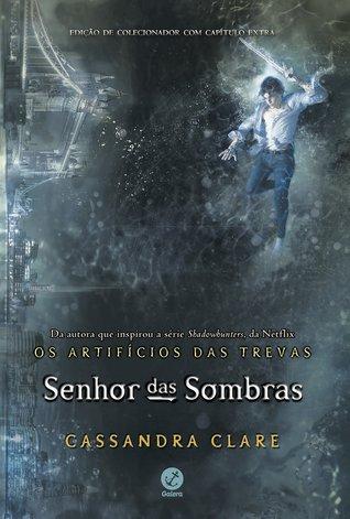 Senhor das Sombras by Cassandra Clare