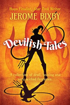Devilish Tales: A Collection of Droll, Teasing and Very Wicked Fantasies by Jerome Bixby