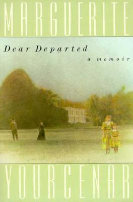 Dear Departed: A Memoir by Maria Louise Ascher, Marguerite Yourcenar