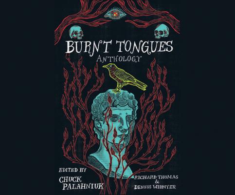 Burnt Tongues by Richard Thomas, Dennis Widmyer, Chuck Palahniuk