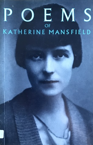 The Poems of Katherine Mansfield by Vincent O'Sullivan, Katherine Mansfield