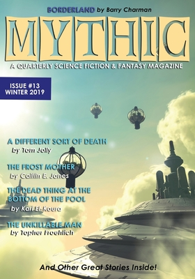 Mythic #13: Winter 2019 by Barry Charman, Topher Froehlich, Karl El-Koura