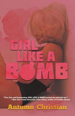 Girl Like a Bomb by Autumn Christian