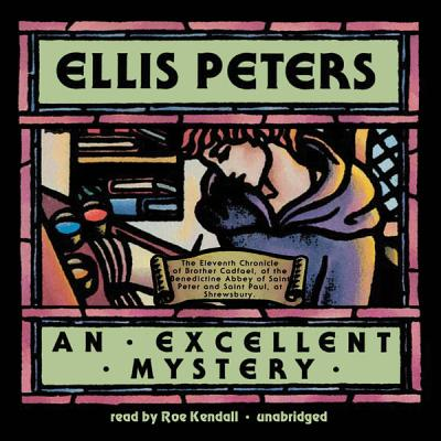 An Excellent Mystery: The Eleventh Chronicle of Brother Cadfael by Ellis Peters
