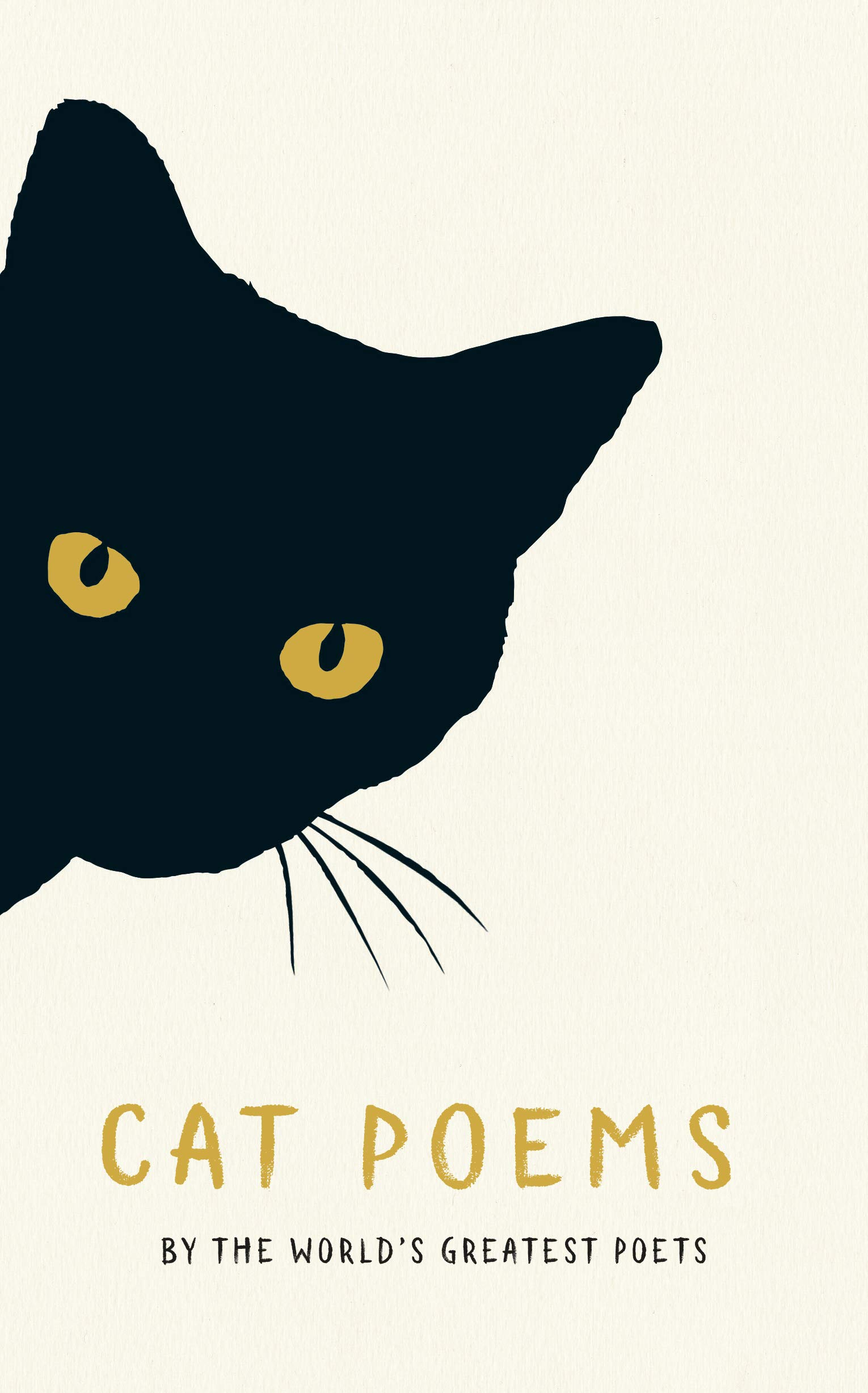 Cat Poems by W.B. Yeats, Rainer Maria Rilke, Amy Lowell, Charles Baudelaire, Stevie Smith, William Carlos Williams, Ezra Pound, Elizabeth Bishop