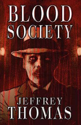 Blood Society by Jeffrey Thomas