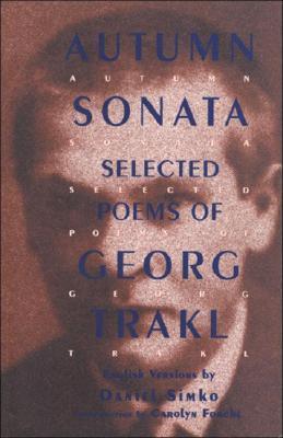 Autumn Sonata: Selected Poems by Carolyn Forché, Georg Trakl, Daniel Simko