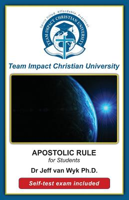 APOSTOLIC RULE for students by Team Impact Christian University