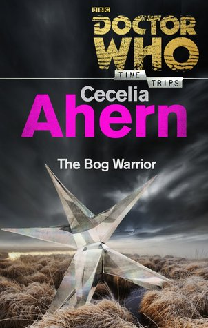 Doctor Who: The Bog Warrior by Cecelia Ahern