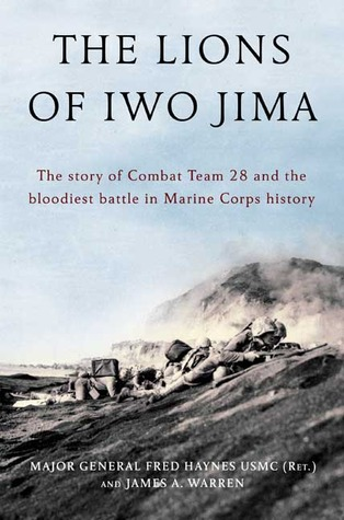 The Lions of Iwo Jima by James A. Warren, Fred Haynes