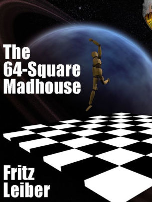 The 64-Square Madhouse by Eli Jayne, Fritz Leiber