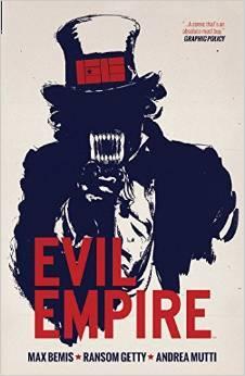 Evil Empire, Volume 1: We the People by Ryan Winn, Chris Blythe, Ed Dukeshire, Ransom Getty, Andrea Mutti, Max Bemis