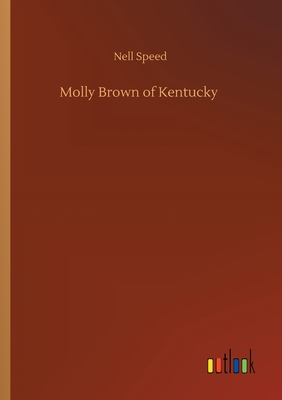 Molly Brown of Kentucky by Nell Speed