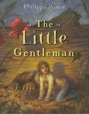 The Little Gentleman by Philippa Pearce, Tom Pohrt