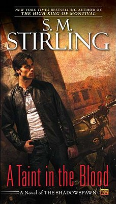 A Taint in the Blood by S. M. Stirling