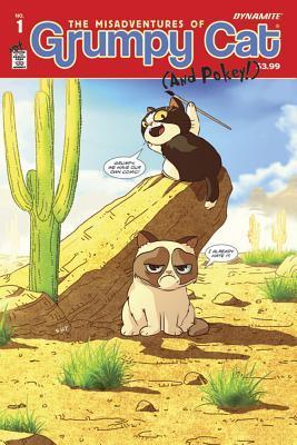 The Misadventures of Grumpy Cat and Pokey, Volume 1 by Royal McGraw, Elliott Serrano, Ben Fisher, Ken Haeser, Ben McCool, Steve Uy, Tavis Maiden, Agnes Garbowska