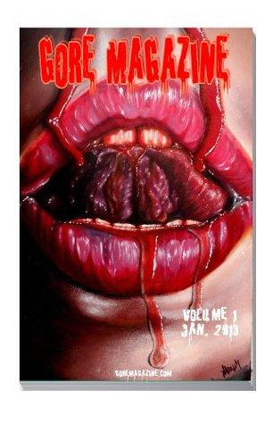Gore Magazine (1) by Kenneth C. Goldman, Matthew Demers, C.M. Saunders, K.J.D., Jack Horne, English Teacher X, Jay Wilburn