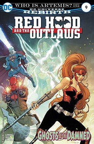 Red Hood and the Outlaws (2016-) #9 by Scott Lobdell, Veronica Gandini, Dexter Soy, Romulo Fajardo Jr., Nicola Scott