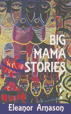 Big Mama Stories by Eleanor Arnason