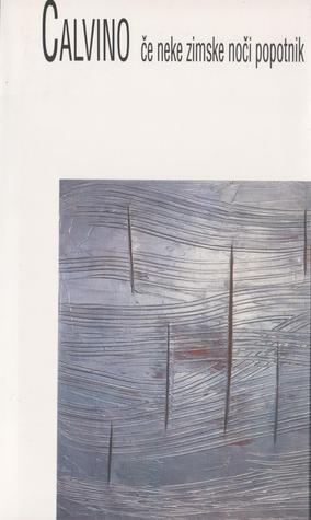 Če neke zimske noči popotnik by Jaša Zlobec, Italo Calvino