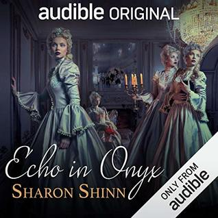 Echo in Onyx by Emily Bauer, Sharon Shinn