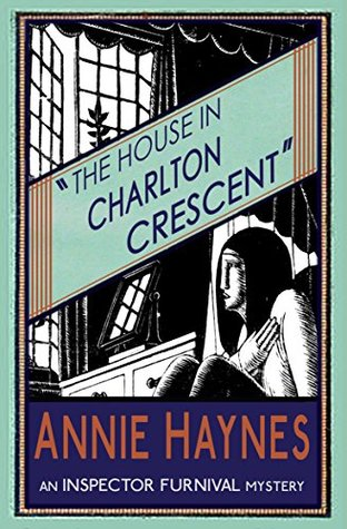 The House in Charlton Crescent by Annie Haynes