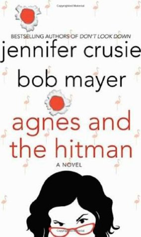 Agnes and the Hitman by Bob Mayer, Jennifer Crusie