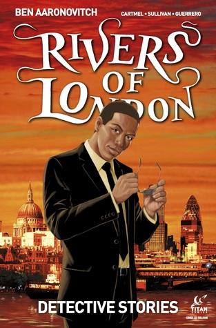 Rivers of London: Detective Stories #1 by Luis Guerrero, Andrew Cartmel, Ben Aaronovitch, Mack Chater, Lee Sullivan