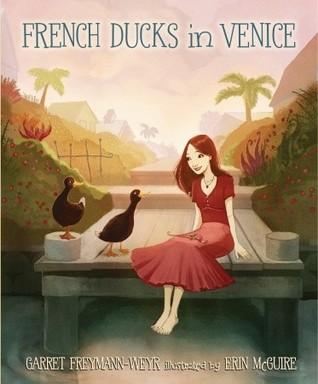 French Ducks in Venice by Garret Weyr, also Freymann-Weyr, Erin Mcguire