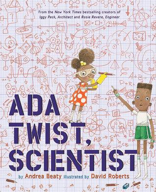 Ada Twist, Scientist by David Roberts, Andrea Beaty