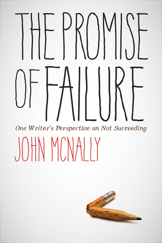 The Promise of Failure: OneWriter's Perspective on Not Succeeding by John McNally