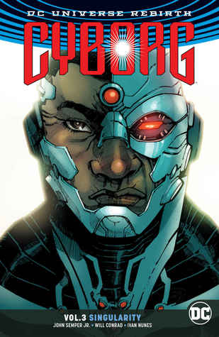 Cyborg, Volume 3: Singularity by Kevin Grevioux, John Semper Jr., Will Conrad, Allan Jefferson, Cliff Richards