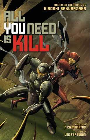All You Need Is Kill (Graphic Novel) by Hiroshi Sakurazaka, Nick Mamatas, Lee Ferguson