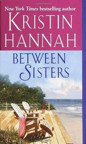 Between Sisters by Kristin Hannah