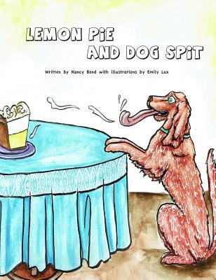 Lemon Pie and Dog Spit by Nancy Bond