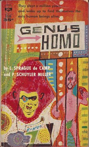 Genus Homo by L. Sprague de Camp, P. Schuyler Miller